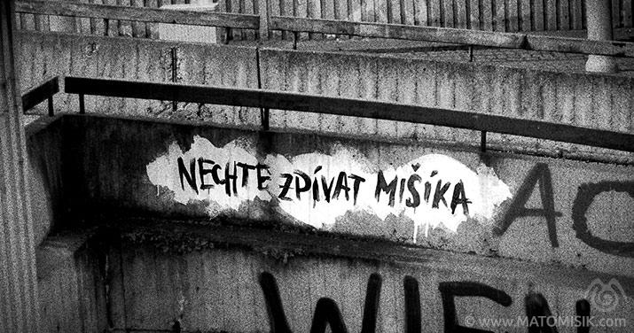Tričko s tímto nápisem lze zakoupit na www.vladimirmisik.cz www.matomisik.cz